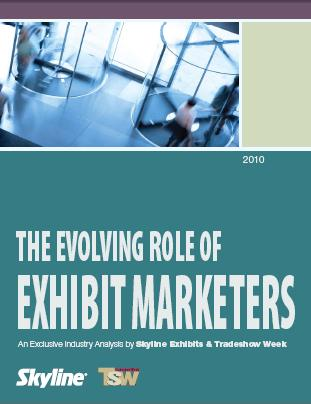 The Evolving Role of Exhibit Marketers -- Trade Show Marketing White Paper