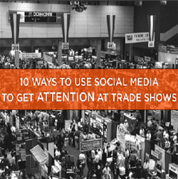 How to use social media to get attention at trade shows