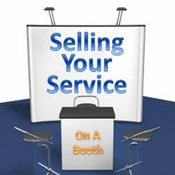 Selling Your Service On Your Tradeshow Display